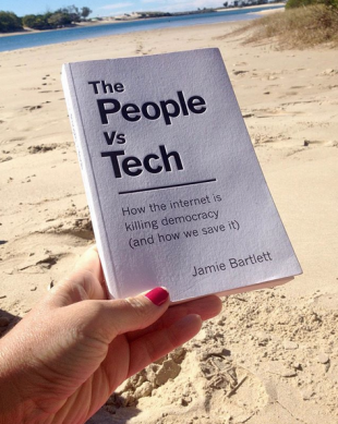 The People vs Tech How the Internet is Killing Democracy by Jamie Bartlett