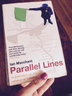 Parallel Lines or Journeys on the Railway of Dreams by Ian Marchant