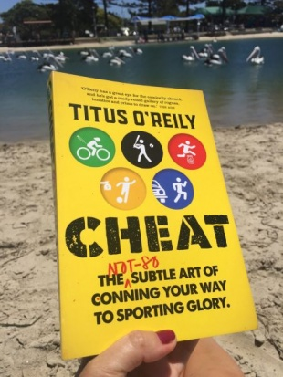 Cheat the Not So Subtle Art of Conning Your Way to Sporting Glory by Titus OReily