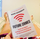Future Crimes Inside the Digital Underground and the Battle for Our Connected World by Marc Goodman