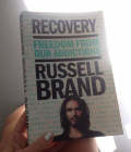 Recover Freedom from our Addictions by Russell Brand